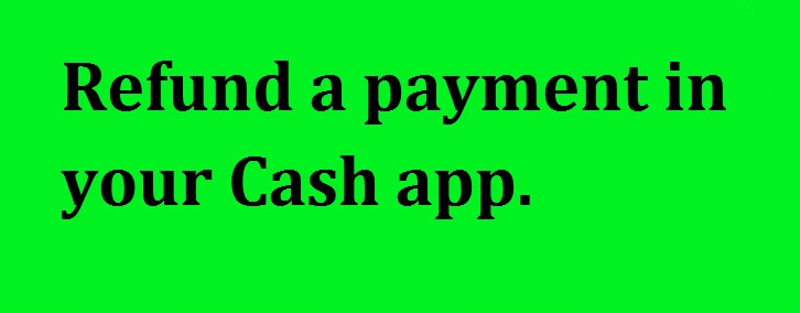 Refund a payment in your Cash app | Call : +1-850-786-2666