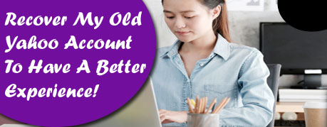 How To Recover My Old Yahoo Account Without Facing Any Trouble?