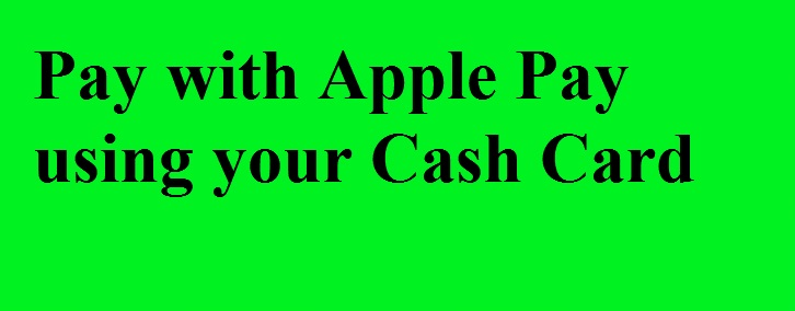 How to transfer money from apple pay to cash app using your Cash Card? | 1-864-756-8574