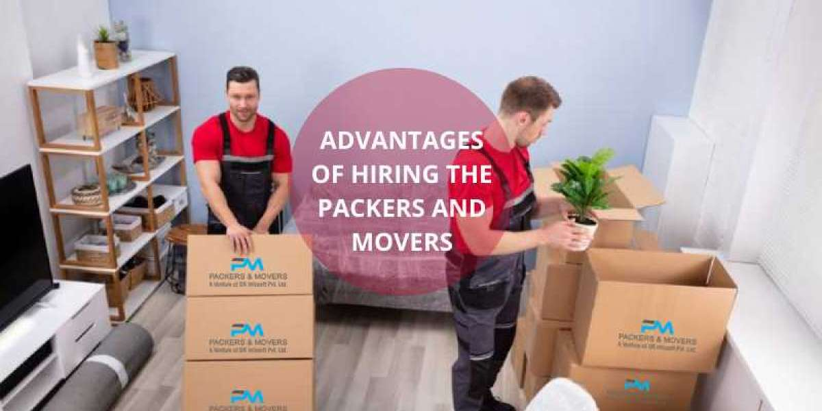 5 advantages of hiring the packers and movers