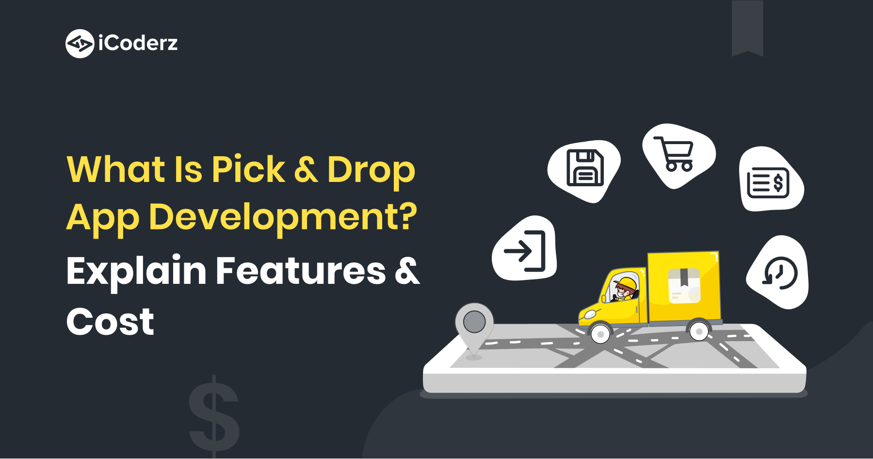 What is Pick and Drop App Development? Explain Features & Cost